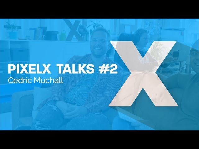 PixelX Talks #2 | Cedric Muchall (Keytoe)