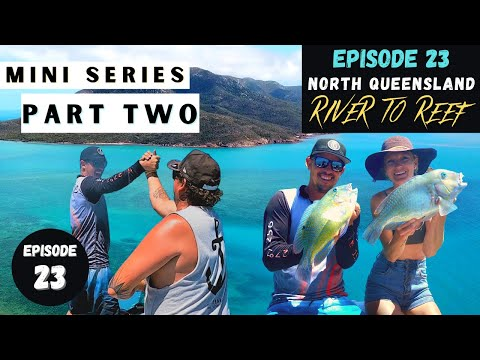 FISHING In HEAVEN | WHITSUNDAYS | TROUT | BLUE BONE | RIVER To REEF | Mini Series: Part 2 - Ep 23
