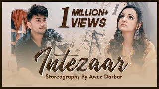 Intezaar | Storeography By Awez Darbar | Mithoon Ft. Arijit Singh & Asees Kaur