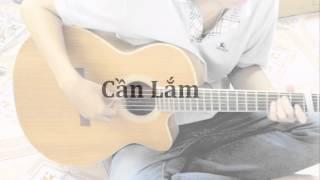 Cần Lắm Guitar Cover - Hoàng Nhật Huy