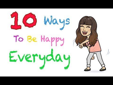 10 Ways To Be Happy Everyday