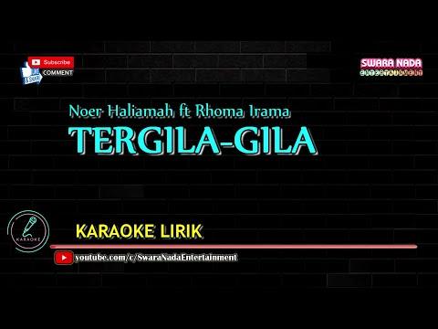 Tergila gila - Karaoke Lirik [Rhoma Irama ft Noer Halimah]