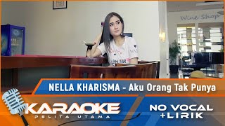 (Karaoke Version) AKU ORANG TAK PUNYA - Nella Kharisma   Karaoke Lagu Nostalgia - No Vocal)