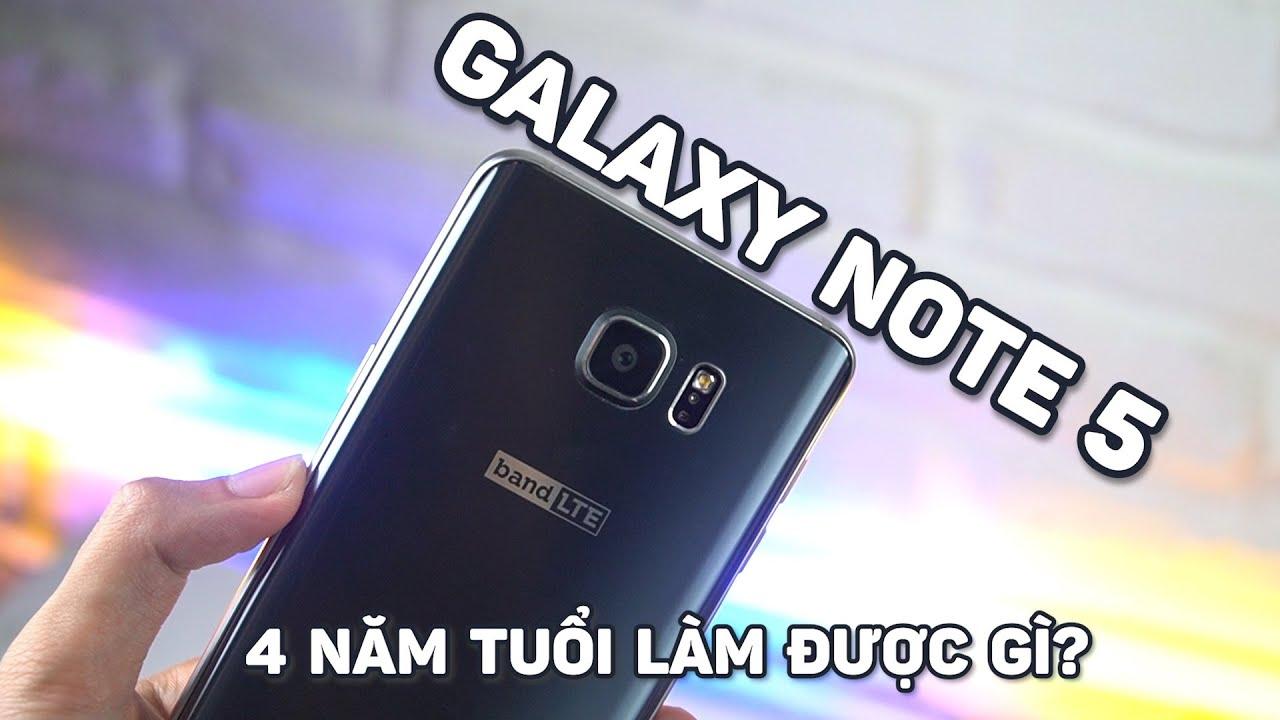 Đánh Giá Galaxy Note 5 – Smartphone Android 4 Năm Tuổi Còn Làm Được Những Gì, Hiệu Năng Ra Sao?