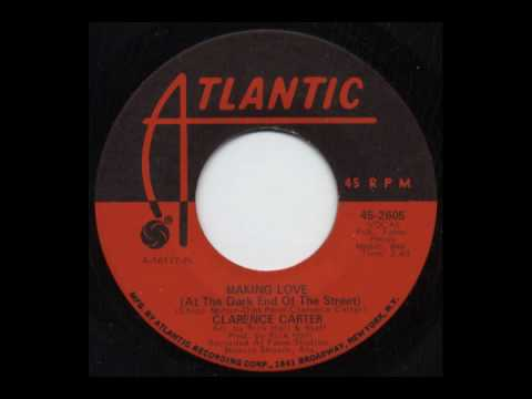 Clarence Carter - Making Love (At The Dark End Of The Street)