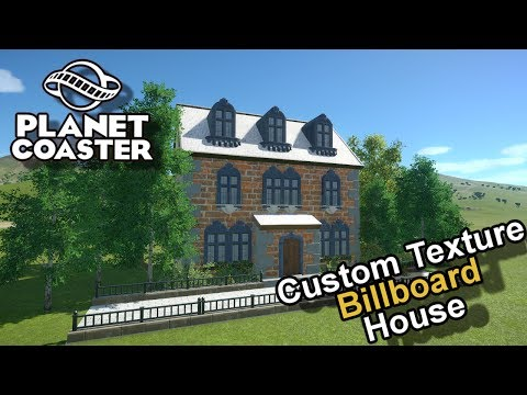 Custom Texture BILLBOARD House : Planet Coaster 1.3