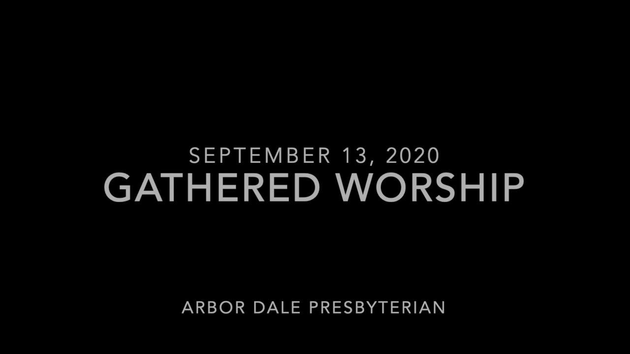 September 13, 2020 - Sunday Morning Worship