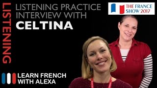 French Listening Practice - Alexa interviews Celtina