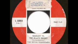 The Royal Guardsmen - Squeaky Vs. The Black Knight