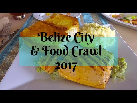 BELIZE CITY - FOOD CRAWL 2017
