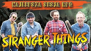 STRANGER THINGS - Gra Fabularna (Sesja RPG)