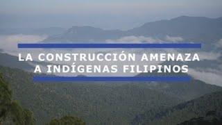 Indígenas filipinos amenazados por los planes de construcción de Rodrigo Duterte