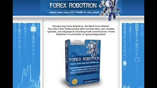 Forex Robotron EA is a very powerful FX Expert Advisor and works absolutely automatically