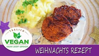 Seitan | vegane Champignonsauce | Kartoffelpüree | Weihnachtsgericht 2016 | Weihnachtsmenü