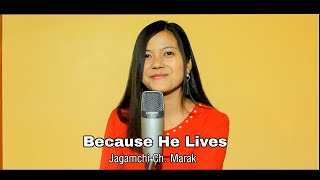 """Because He Lives"""" (Official Video) Covered by Jagamchi Ch Marak"""