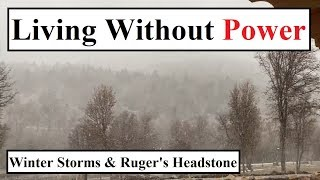 #373 - Living Off Grid, Day 3 No Electricity, Severe Winter Storm, Ruger's Headstone
