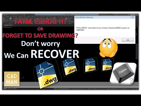 Recover Deleted or FATAL ERROR Unsaved Autocad Drawing
