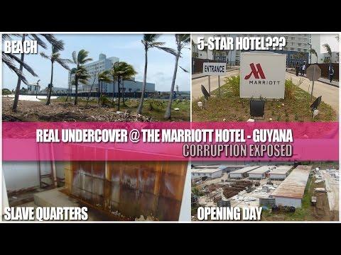 REAL Undercover - The Marriott Hotel Guyana