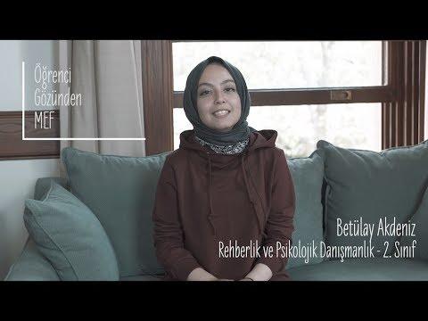 Öğrenci Gözünden MEF Üniversitesi / Betülay Akdeniz - Rehberlik ve Psikolojik Danışmanlık
