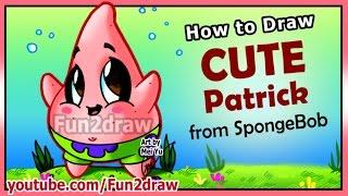 How to Draw Step by Step - CUTE Patrick Star + Funny EXTRA - Spongebob Cartoons Fun2draw