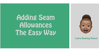 Adding Seam Allowances the Easy Way
