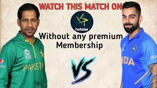 """INDIA VS PAKISTAN"" watch on Hotstar without any premium membership!!! 👍"