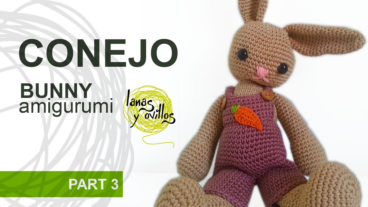 Tutorial Conejo Amigurumi Parte 3 Bunny - YouTube