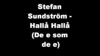 Stefan Sundström Hallå Hallå (De e som de e)