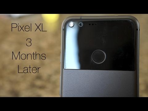 Pixel XL - Three Months Later