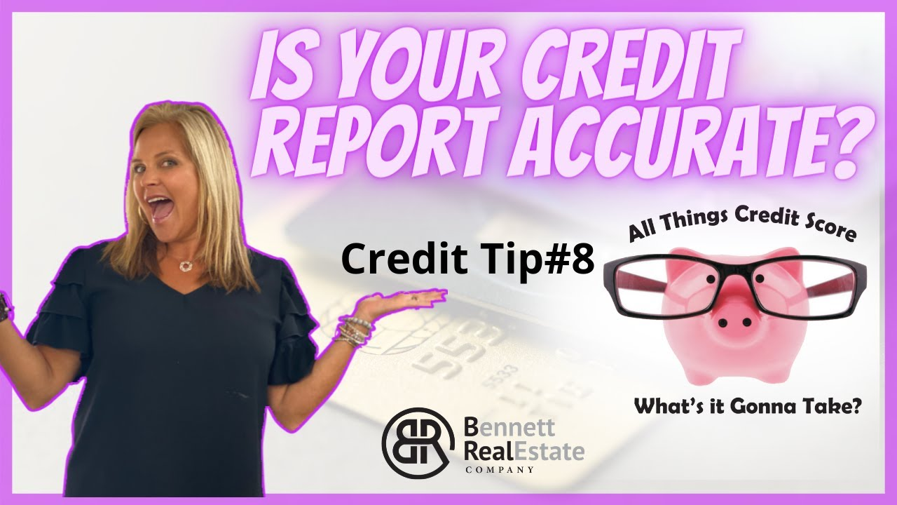Is Your Credit Report Accurate? - Credit Tip #8