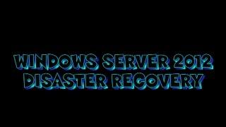 Windows Server 2012 - Disaster Recovery - Conceptos Técnicos- Parte1
