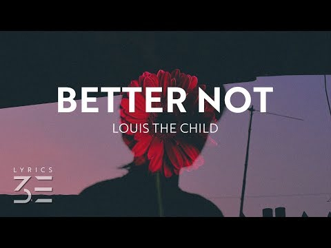 Louis The Child - Better Not (Lyrics) feat. Wafia