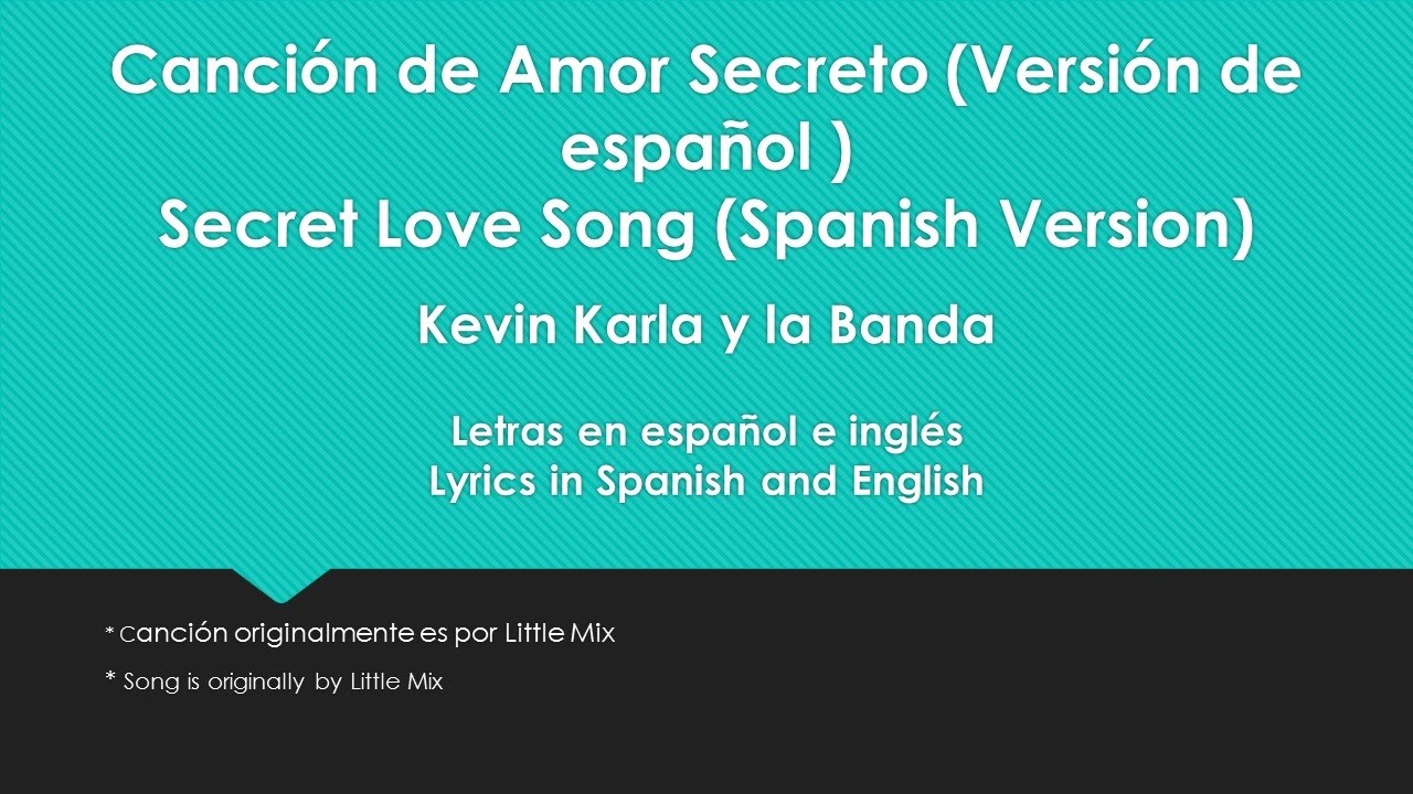 Secret Love Song (Spanish Version) - Kevin Karla y la Banda (Spanish and  English lyrics)