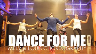 Dance For Me | Melvin Louis Choreography