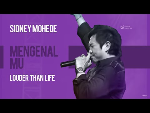 Sidney Mohede - MengenalMu - Louder Than Life