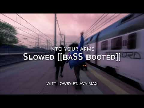"""Into Your Arms - Witt Lowry Ft. Ava Max """"Slowed"""""""