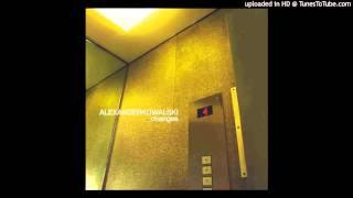 KOWALSKI Alexander - Changes - 04. Start Chasing