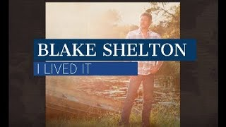 "Blake Shelton ""I Lived It"" Lyrics"