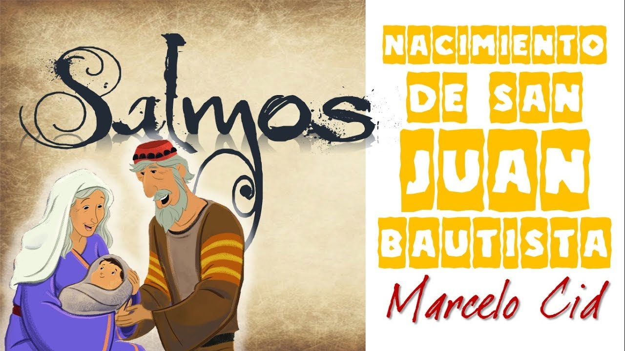 Nacimiento de san Juan Bautista - Marcelo Cid - YouTube
