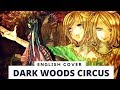 Download 【Frog】Dark Woods Circus (English ver.) MP3 song and Music Video