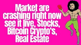 Market are crashing right now see it live, Stocks, Bitcoin Crypto's, Real Estate