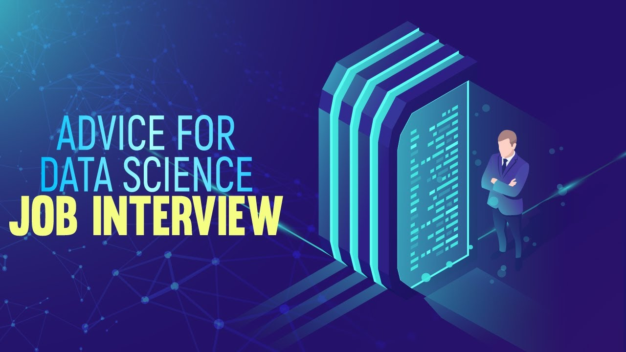 Advice for Data Science Job Interviews   Learn Data Science