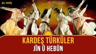 Kardeş Türküler - Jîn û Hebûn