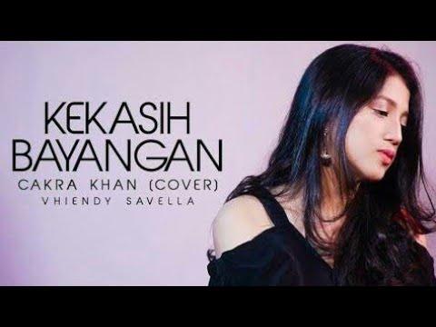"""Suaranya Bikin Baper """"Kekasih Bayangan"""" - [Cakra Khan] Cover (lirik/lyric)"""