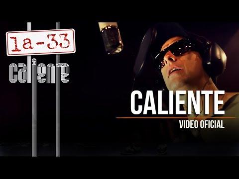 La-33 - Caliente - Video Oficial