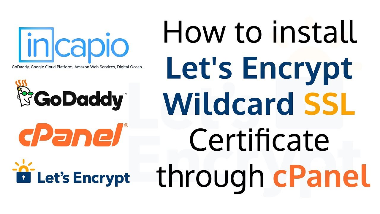How To Install Lets Encrypt Wildcard Ssl Certificate Through Cpanel