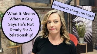 Dating Advice: What It Means When A Guy Says He