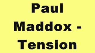Paul Maddox - Tension