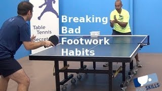 Breaking Bad Footwork Habits | Table Tennis | PingSkills