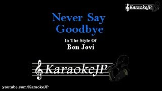 Never Say Goodbye (Karaoke) - Bon Jovi